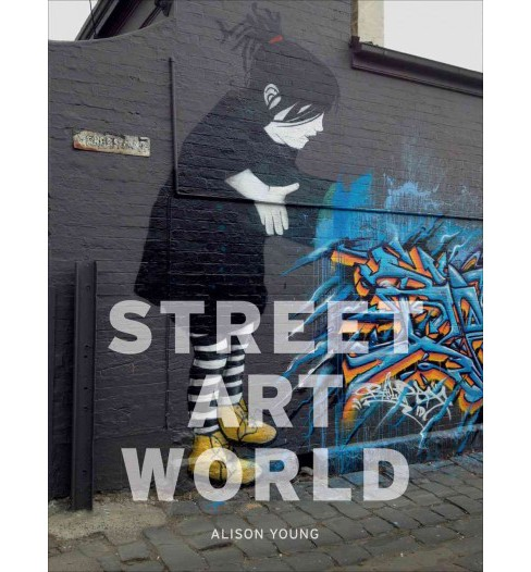 Street Art World (Paperback) (Alison Young) - image 1 of 1