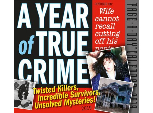 Year of True Crime 2019 Calendar : Twisted Killers, Incredible Survivors, Unsolved Mysteries! - image 1 of 1