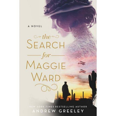 The Search for Maggie Ward - by  Andrew M Greeley (Paperback) - image 1 of 1
