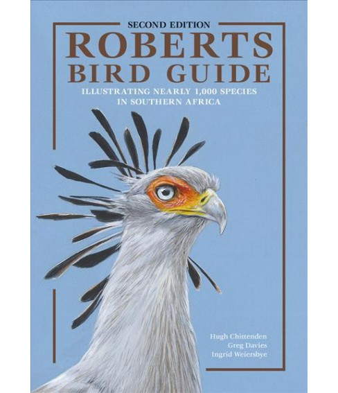 Roberts Bird Guide -  by Hugh Chittenden & Greg Davies & Ingrid Weiersbye (Hardcover) - image 1 of 1