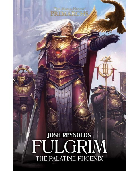 Fulgrim : The Palatine Phoenix (Hardcover) (Josh Reynolds) - image 1 of 1