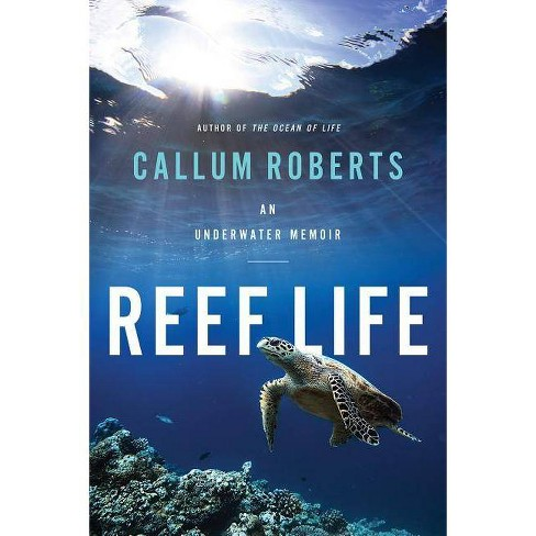 Reef Life - by  Callum Roberts (Hardcover) - image 1 of 1