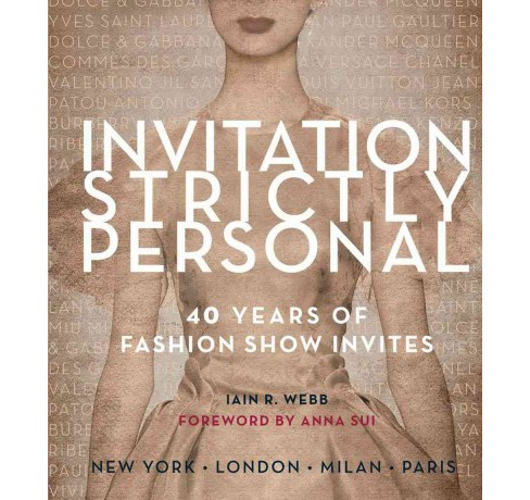 Invitation Strictly Personal : 40 Years of Fashion Show Invites (Hardcover) (Iain R. Webb) - image 1 of 1