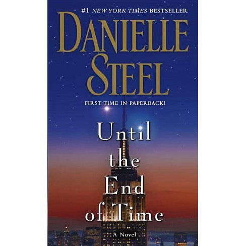 Until the End of Time (Mass Market Paperback) by Danielle Steel - image 1 of 1