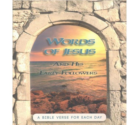 Words of Jesus and His Early Followers : A Bible Verse for Each Day (Hardcover) - image 1 of 1