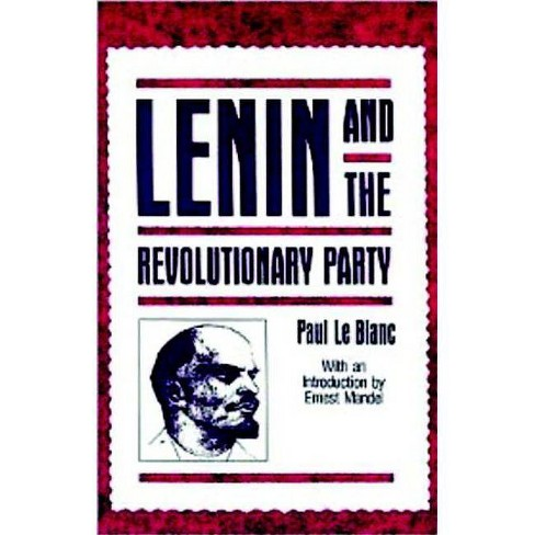 Lenin and the Revolutionary Party - by  Paul Le Blanc (Paperback) - image 1 of 1
