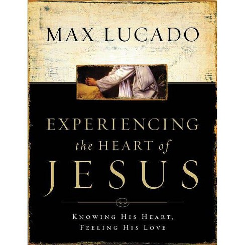Experiencing the Heart of Jesus Workbook - by  Max Lucado (Paperback) - image 1 of 1