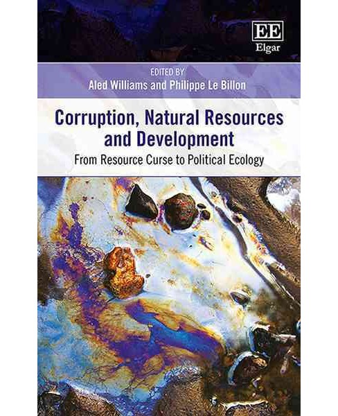 Corruption, Natural Resources and Development : From Resource Curse to Political Ecology (Hardcover) - image 1 of 1