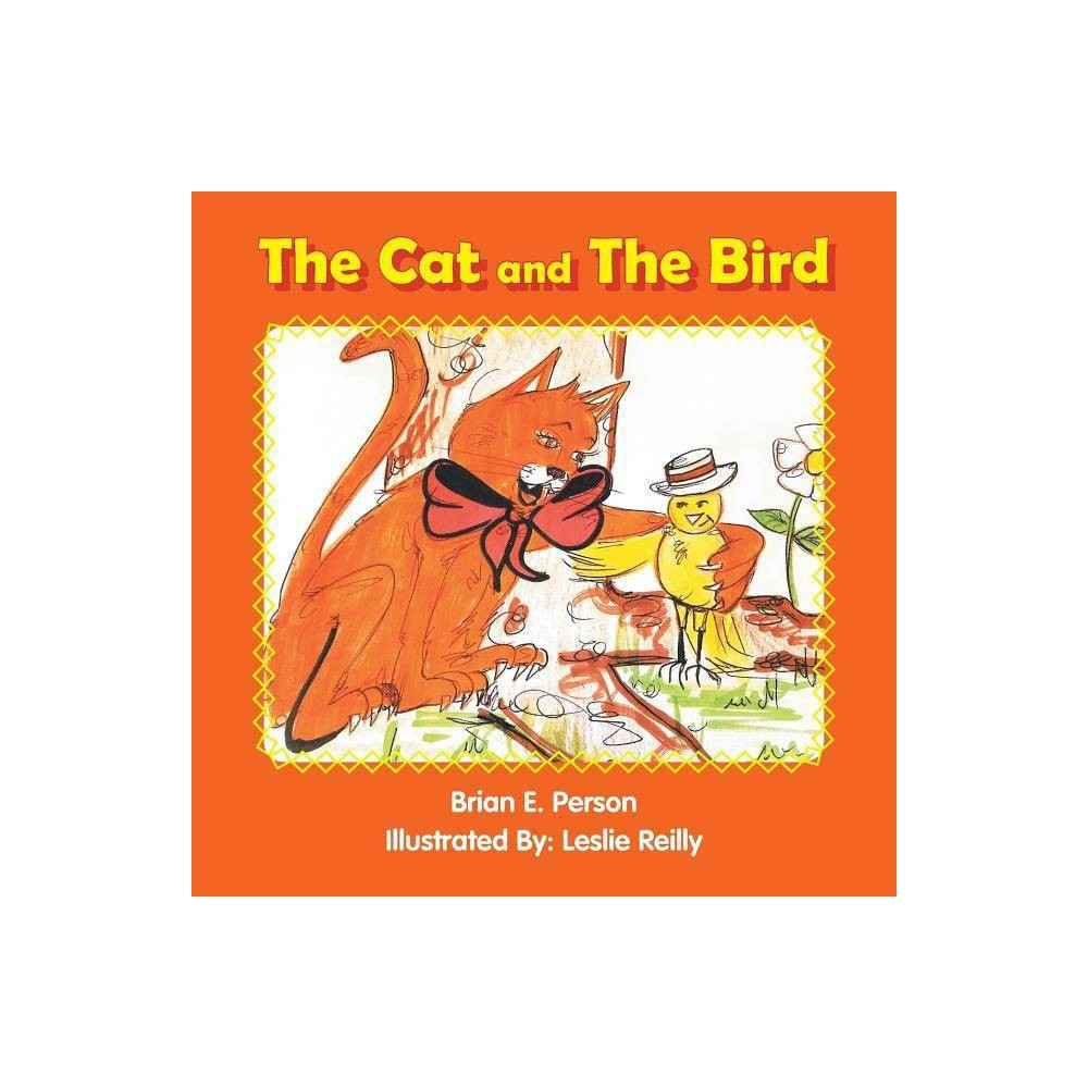The Cat And The Bird By Brian E Person Paperback