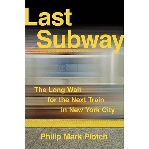 Last Subway - by  Philip Mark Plotch (Hardcover) - image 1 of 1