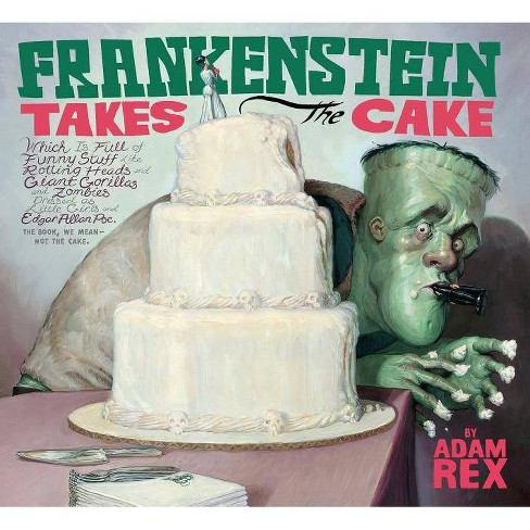 Frankenstein Takes the Cake - by  Adam Rex (Paperback) - image 1 of 1