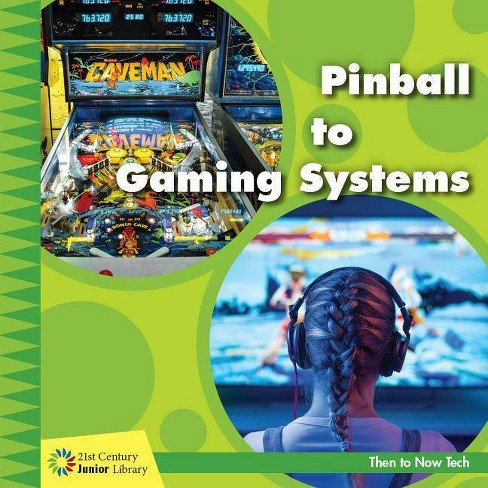 Pinball to Gaming Systems - (21st Century Junior Library: Then to Now Tech) by  Jennifer Colby - image 1 of 1