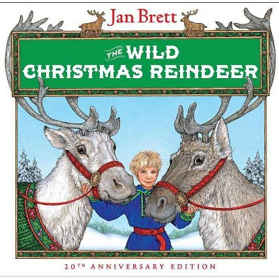 The Wild Christmas Reindeer - 20th Edition by Jan Brett (Hardcover)