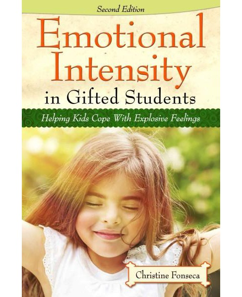 Emotional Intensity in Gifted Students : Helping Kids Cope With Explosive Feelings (Revised) (Paperback) - image 1 of 1