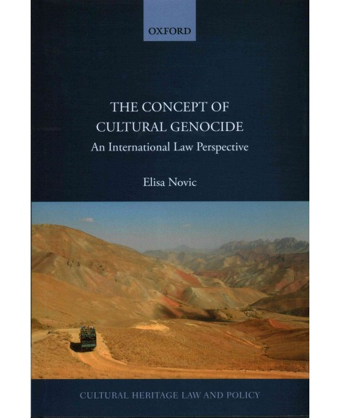 Concept of Cultural Genocide : An International Law Perspective (Hardcover) (Elisa Novic) - image 1 of 1