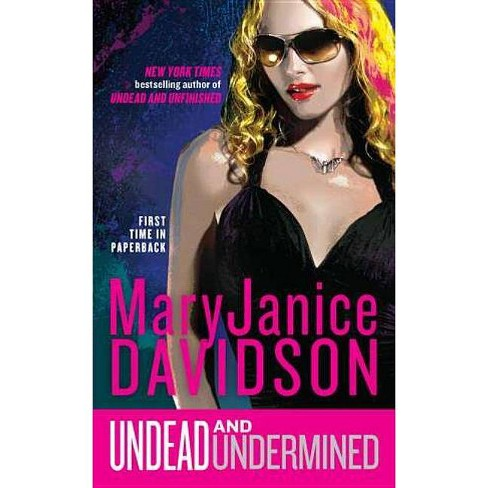 Undead and Undermined - (Queen Betsy) by  Maryjanice Davidson (Paperback) - image 1 of 1