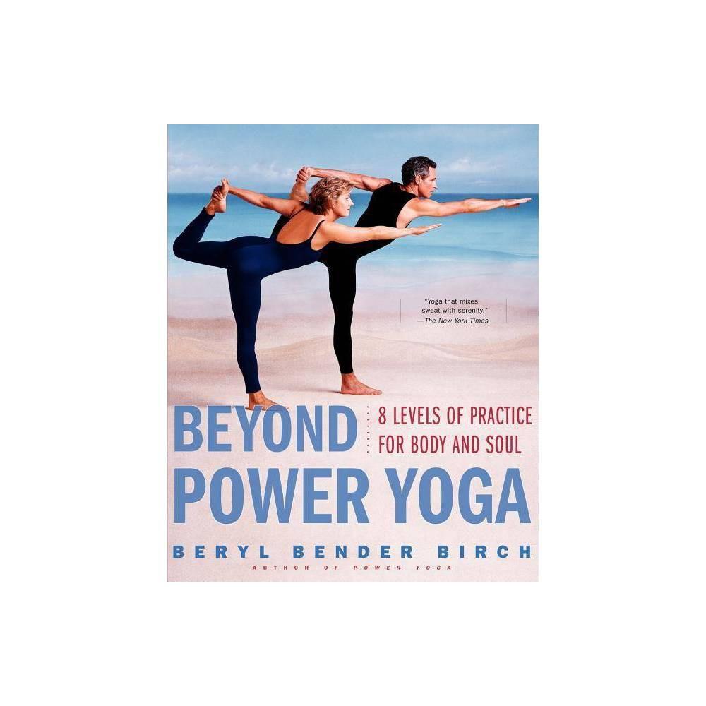 Beyond Power Yoga By Beryl Bender Birch Paperback