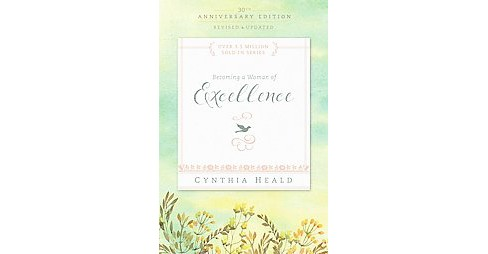 Becoming a Woman of Excellence (Anniversary, Revised, Updated) (Paperback) (Cynthia Heald) - image 1 of 1