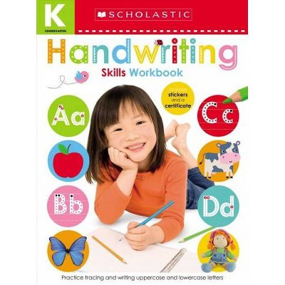Handwriting Kindergarten Workbook: Scholastic Early Learners (Skills Workbook) - by Scholastic & Scholastic Early Learners (Paperback)