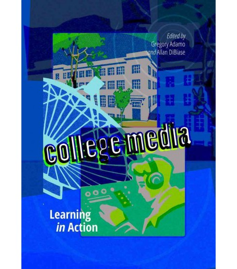 College Media : Learning in Action (Hardcover) - image 1 of 1