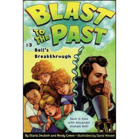 Bell's Breakthrough - (Blast to the Past (Paperback)) by  Stacia Deutsch & Rhody Cohon (Paperback) - image 1 of 1