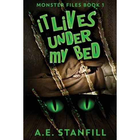 It Lives Under My Bed - (The Monster Files) Large Print by  A E Stanfill (Paperback) - image 1 of 1