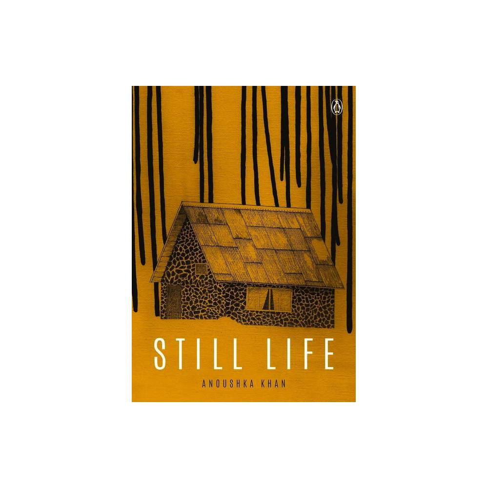 Still Life By Anoushka Khan Hardcover
