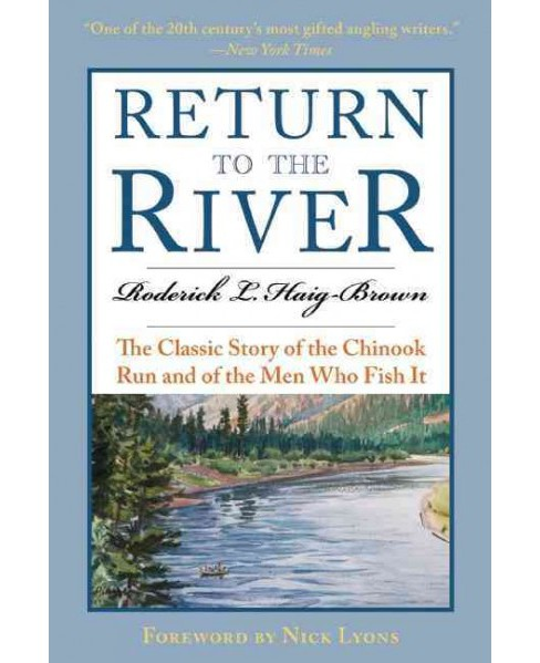 Return to the River : The Classic Story of the Chinook Run and of the Men Who Fish It (Reprint) - image 1 of 1