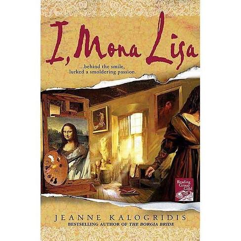 I, Mona Lisa - by  Jeanne Kalogridis (Paperback) - image 1 of 1