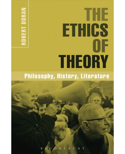 Ethics of Theory : Philosophy, History, Literature (Paperback) (Robert Doran) - image 1 of 1