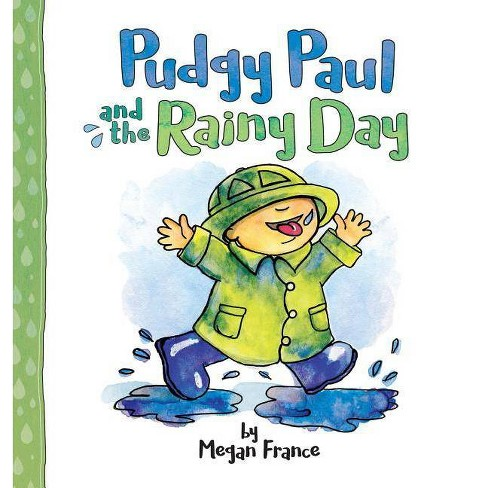 Pudgy Paul and the Rainy Day - by  Megan Bethany France (Hardcover) - image 1 of 1