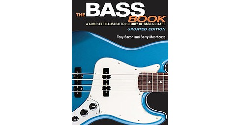 Bass Book : A Complete Illustrated History of Bass Guitars (Updated) (Paperback) (Tony Bacon) - image 1 of 1