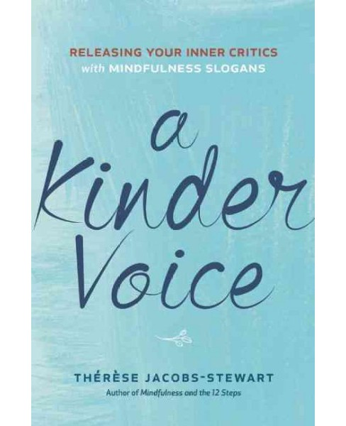 Kinder Voice : Releasing Your Inner Critics With Mindfulness Slogans (Paperback) (Therese - image 1 of 1
