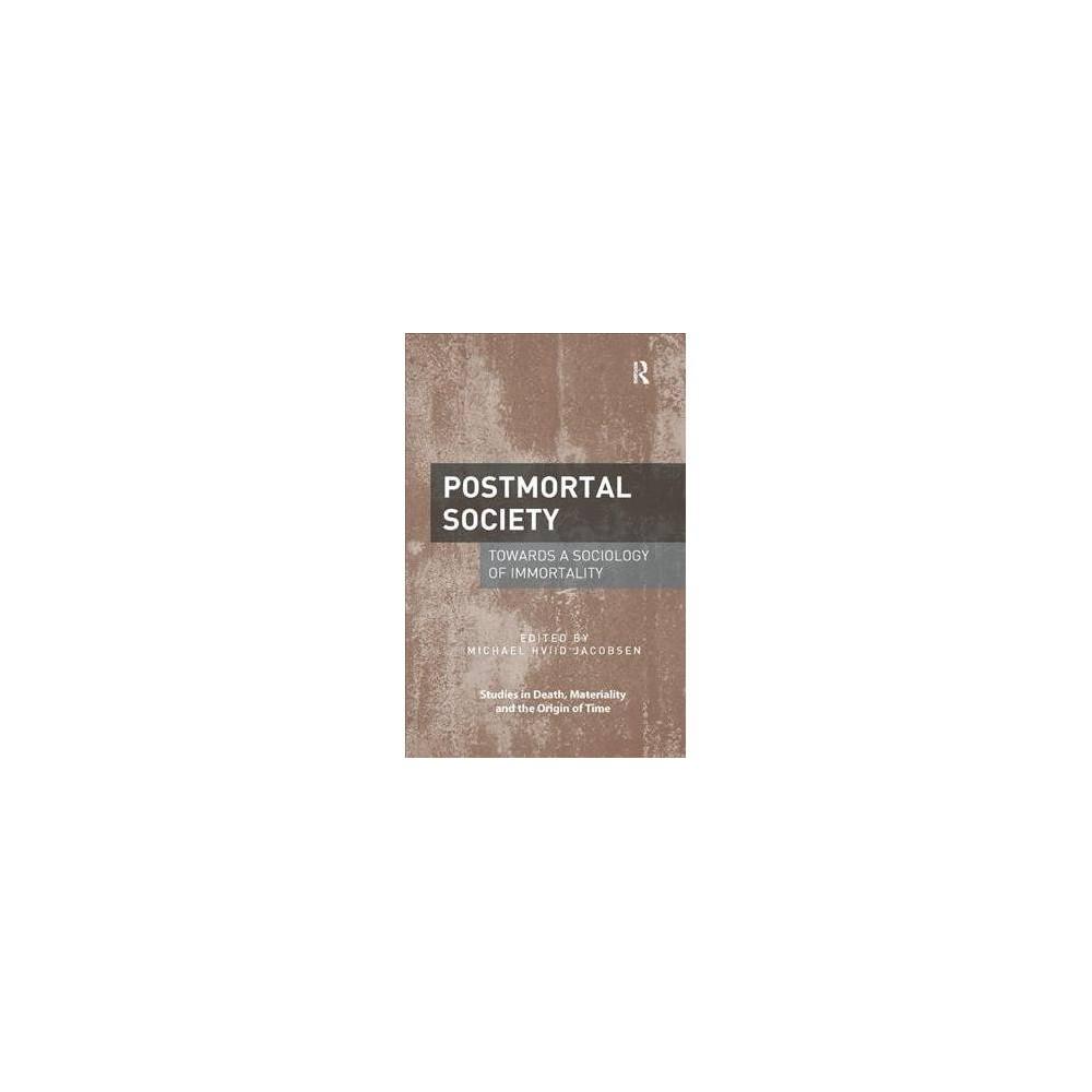 Postmortal Society : Towards a Sociology of Immortality - (Paperback)