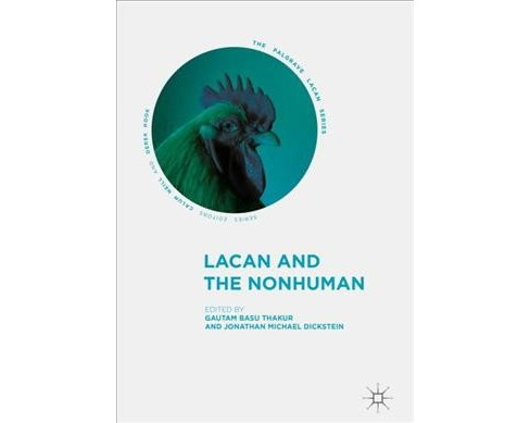 Lacan and the Nonhuman (Hardcover) - image 1 of 1