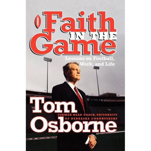 Faith in the Game - by  Tom Osborne (Paperback) - image 1 of 1