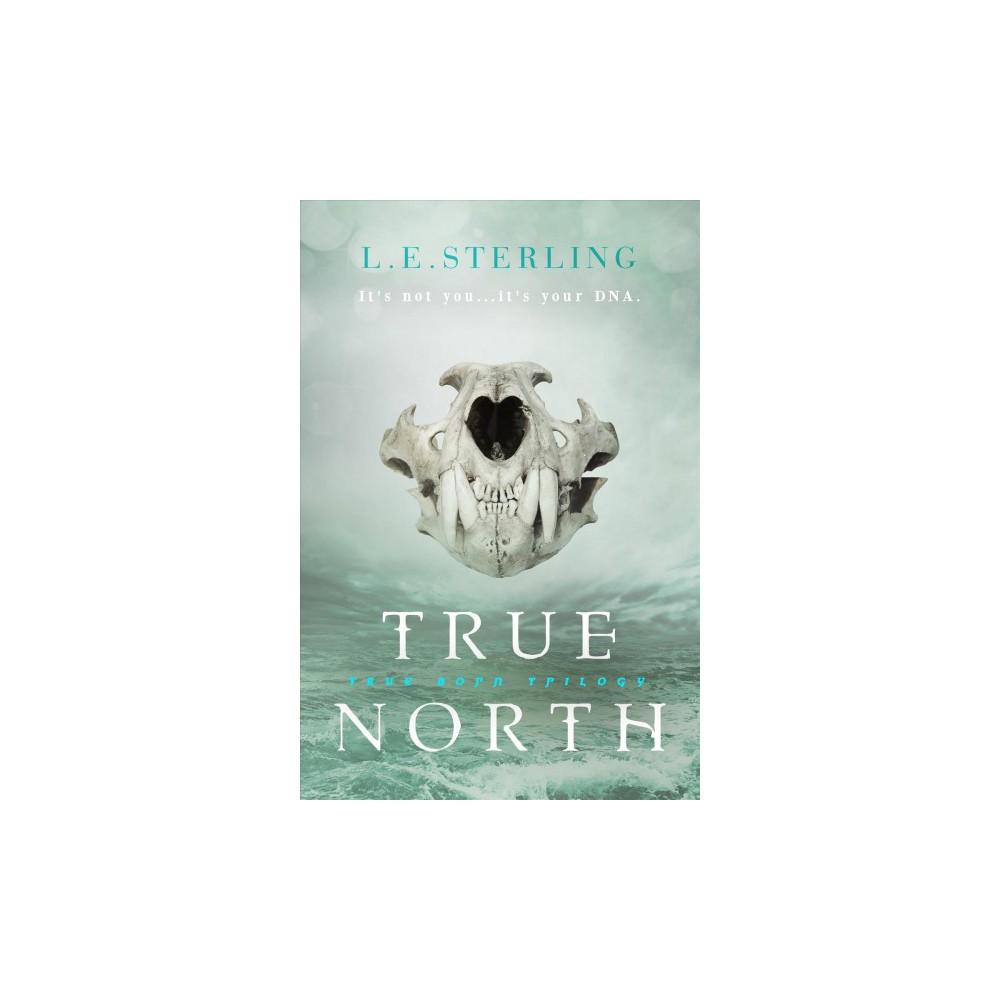 True North - (True Born) by L. E. Sterling (Paperback)