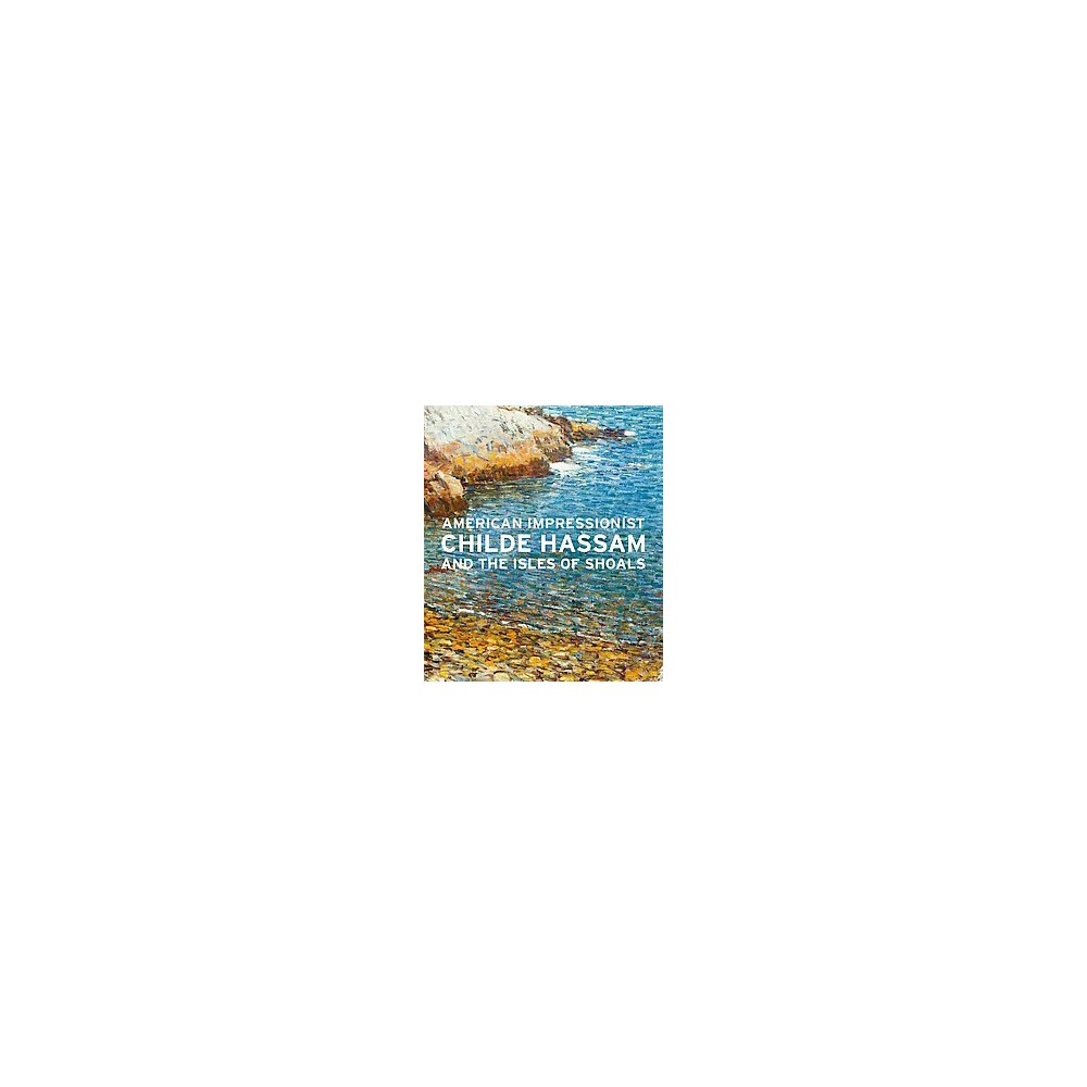 American Impressionist : Childe Hassam and the Isles of Shoals (Hardcover)