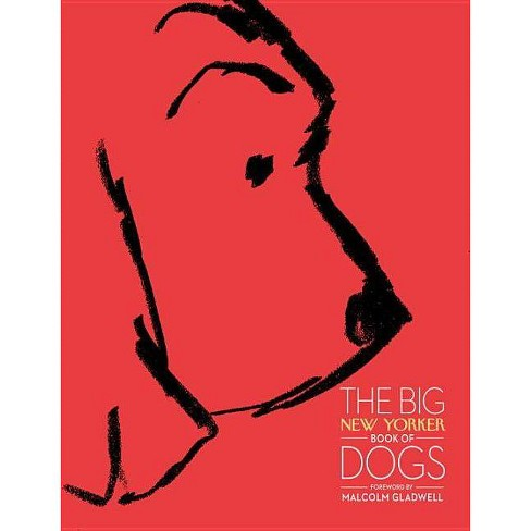 The Big New Yorker Book of Dogs - (Hardcover) - image 1 of 1