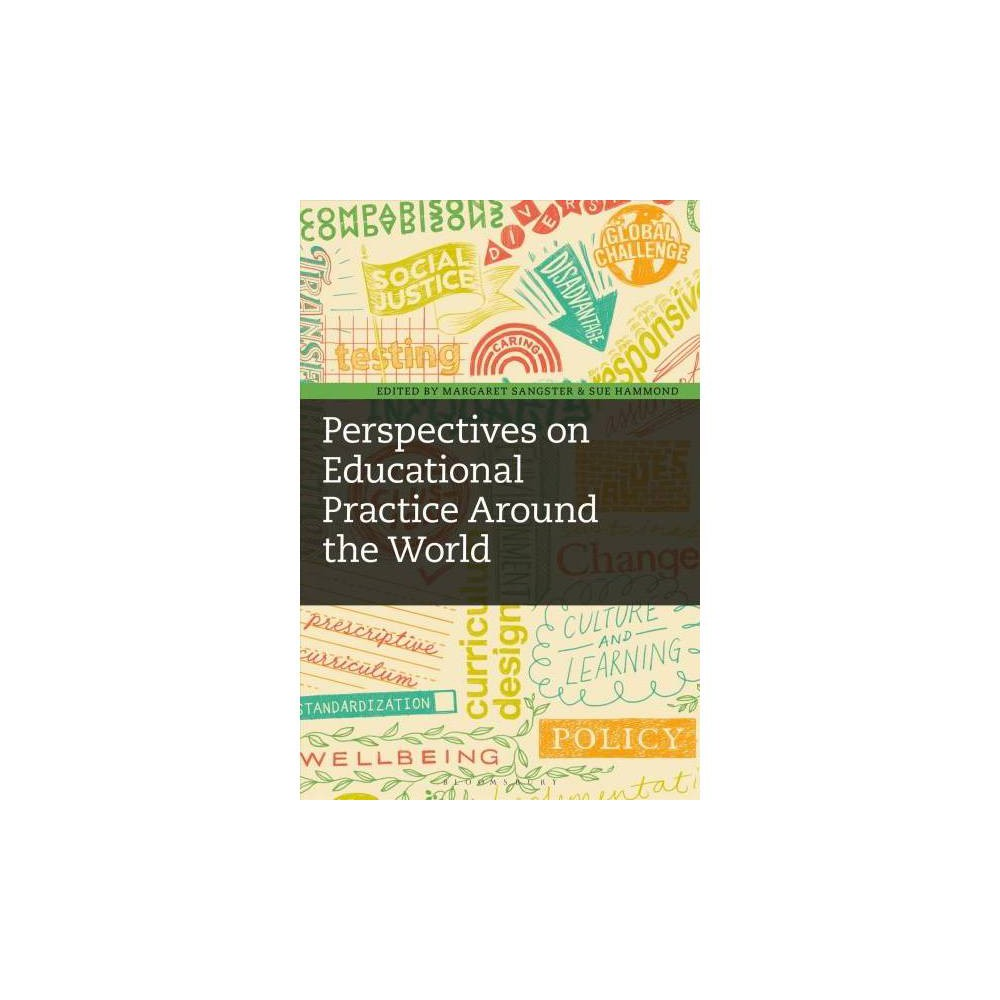 Perspectives on Educational Practice Around the World - (Hardcover)