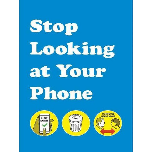 Stop Looking at Your Phone - by  Son of Alan (Hardcover) - image 1 of 1