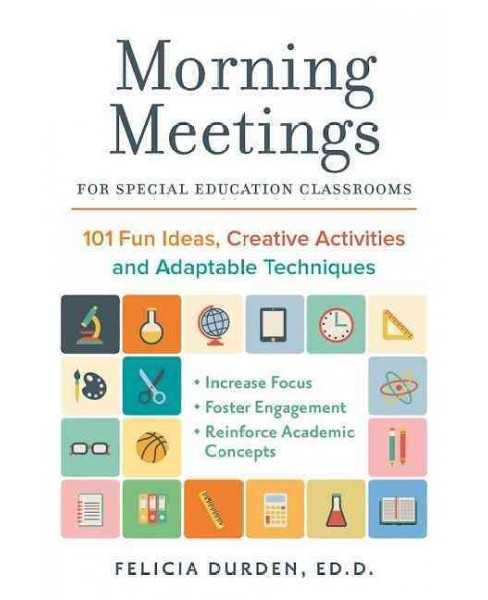 Morning Meetings for Special Education Classrooms : 101 Fun Ideas, Creative Activities and Adaptable - image 1 of 1