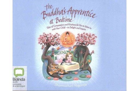 Buddha's Apprentice at Bedtime : Tales of Compassion and Kindness for You to Listen to With Your Child - image 1 of 1