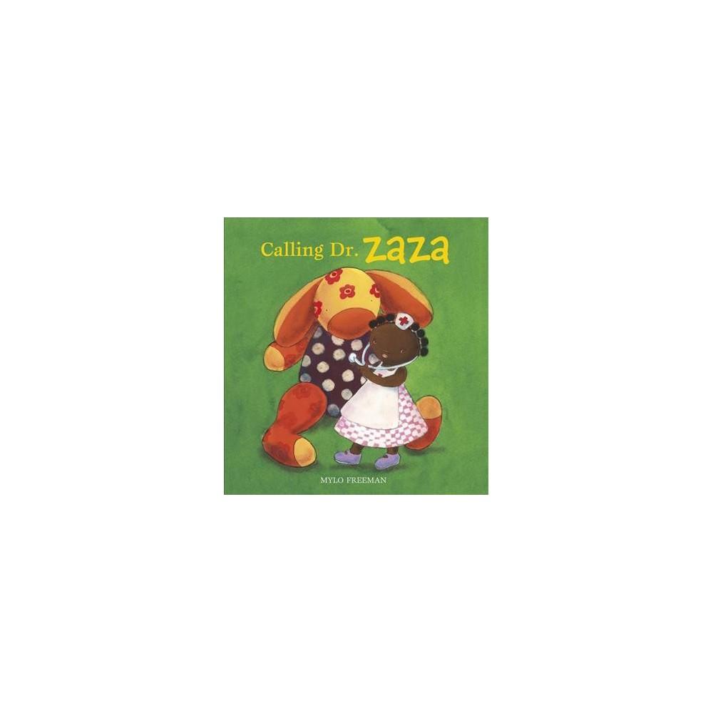 Calling Dr. Zaza - by Mylo Freeman (Hardcover)