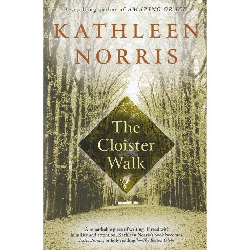 The Cloister Walk - by  Kathleen Norris (Paperback) - image 1 of 1