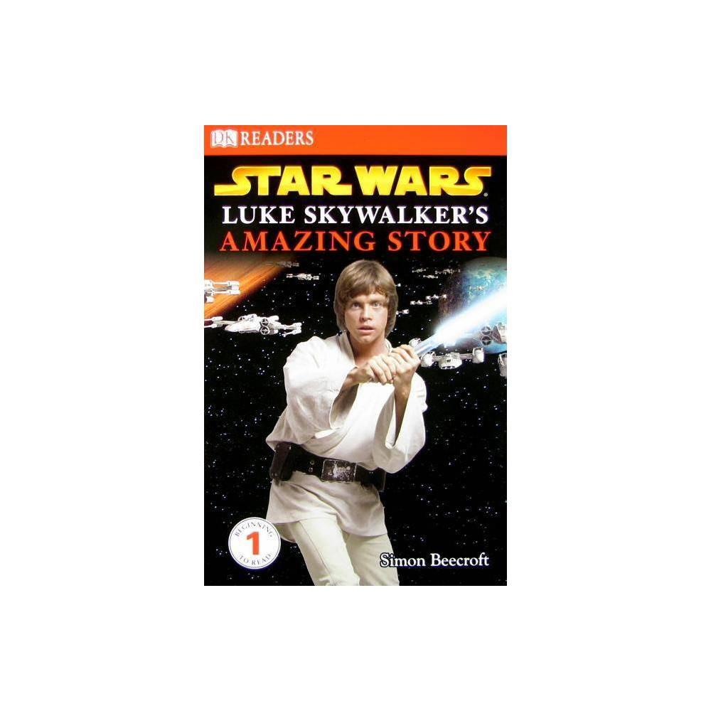 Dk Readers L1 Star Wars Luke Skywalker S Amazing Story Dk Readers Level 1 By Simon Beecroft Paperback