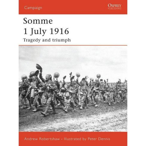 Somme 1 July 1916 - (Campaign) by  Andrew Robertshaw (Paperback) - image 1 of 1