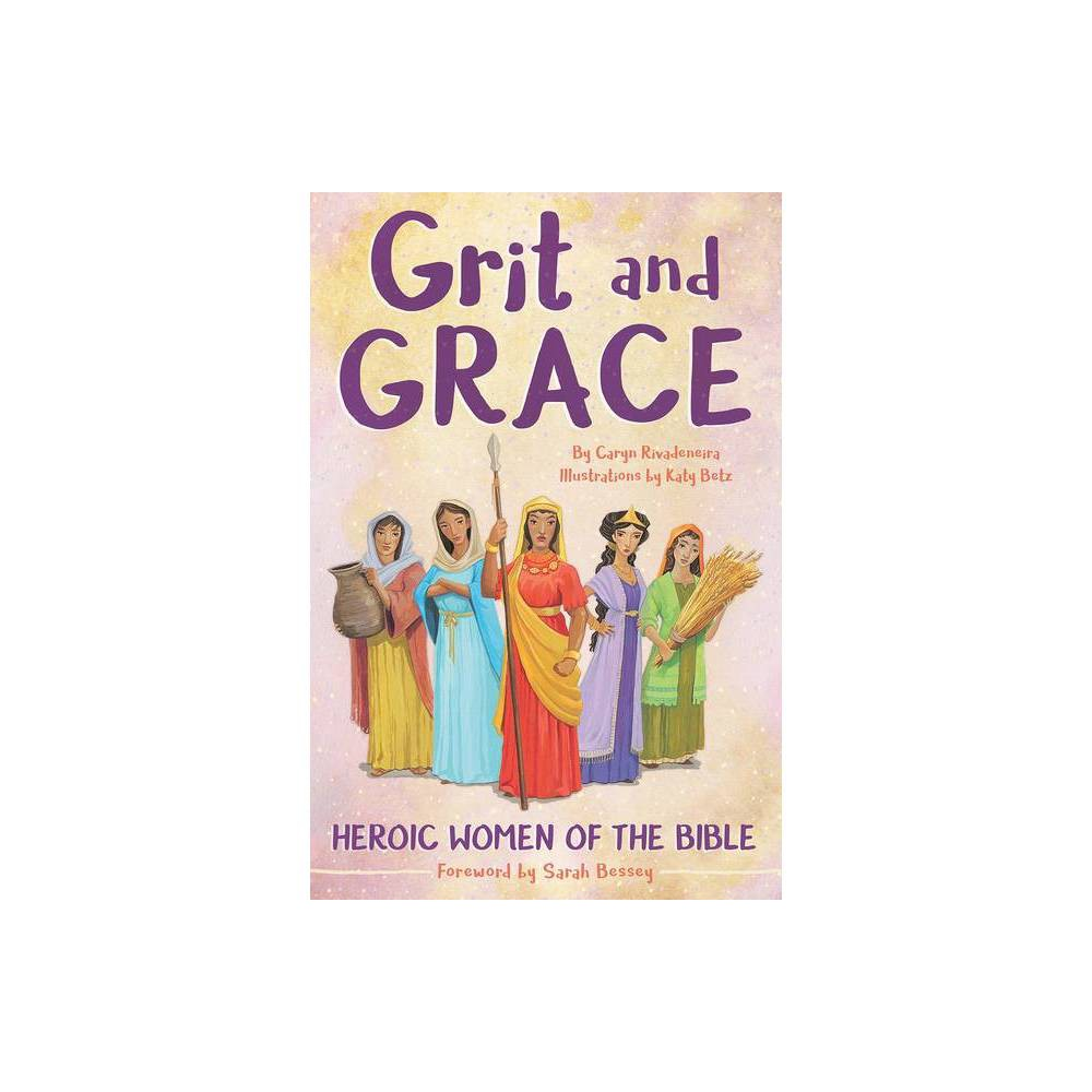 Grit And Grace By Caryn Rivadeneira Paperback