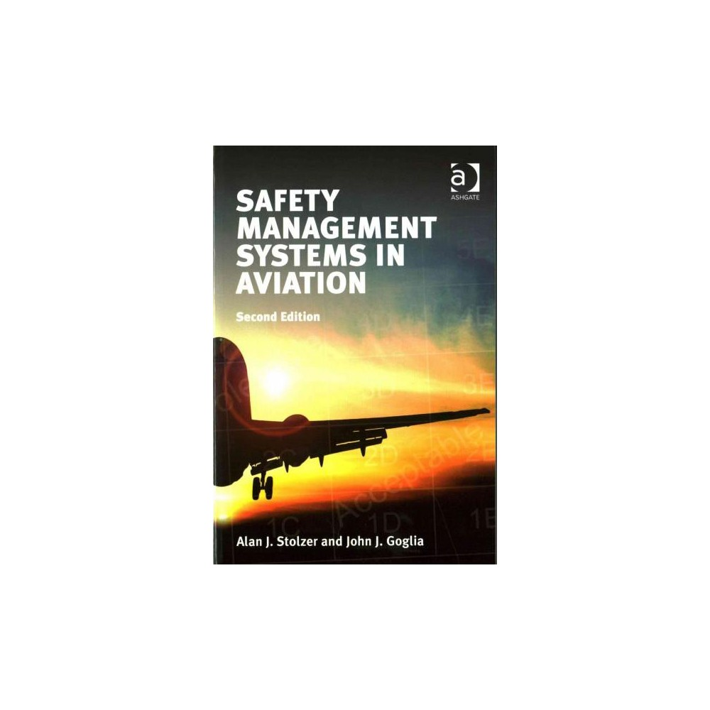 Safety Management Systems in Aviation (Illustrated) (Paperback) (Alan J. Stolzer & John J. Goglia)