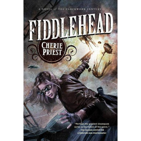 Fiddlehead - (Clockwork Century) by  Cherie Priest (Paperback) - image 1 of 1